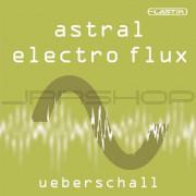 Ueberschall Astral Electro Flux