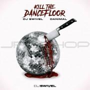 DJ Swivel Kill The Dancefloor Sample Set
